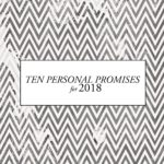 Ten Personal Promises for 2018